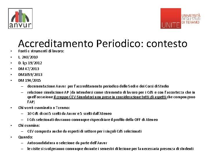 • • • Accreditamento Periodico: contesto Fonti e strumenti di lavoro: L. 240/2010