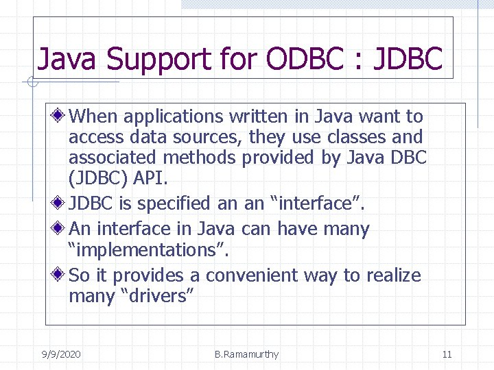 Java Support for ODBC : JDBC When applications written in Java want to access