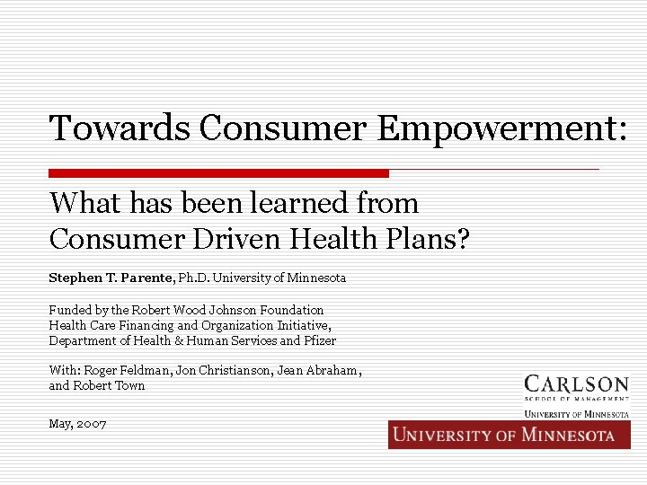 Towards Consumer Empowerment: What has been learned from Consumer Driven Health Plans? Stephen T.