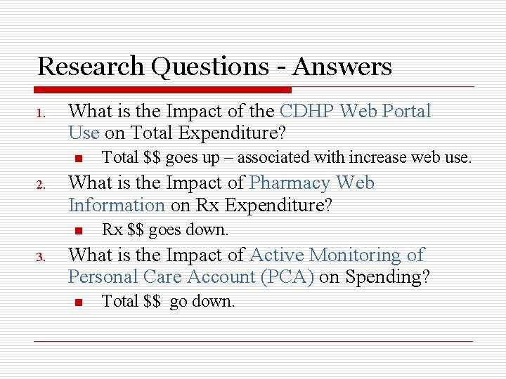 Research Questions - Answers 1. What is the Impact of the CDHP Web Portal