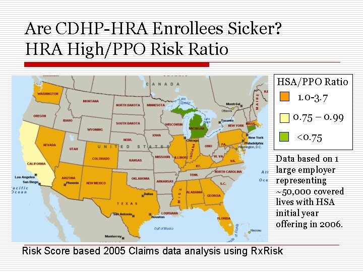 Are CDHP-HRA Enrollees Sicker? HRA High/PPO Risk Ratio HSA/PPO Ratio 1. 0 -3. 7