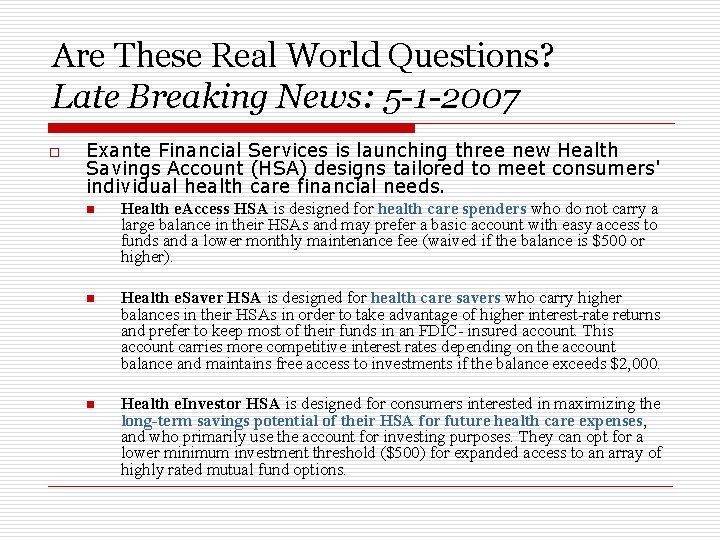 Are These Real World Questions? Late Breaking News: 5 -1 -2007 o Exante Financial
