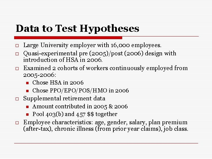 Data to Test Hypotheses o o o Large University employer with 16, 000 employees.