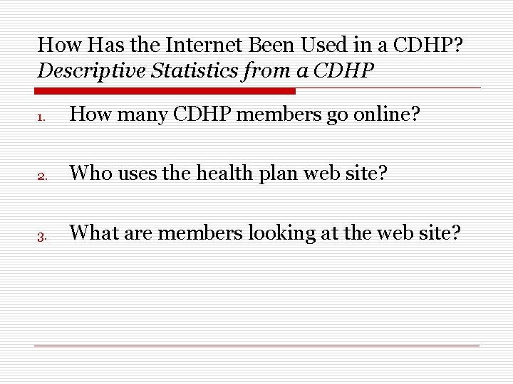How Has the Internet Been Used in a CDHP? Descriptive Statistics from a CDHP