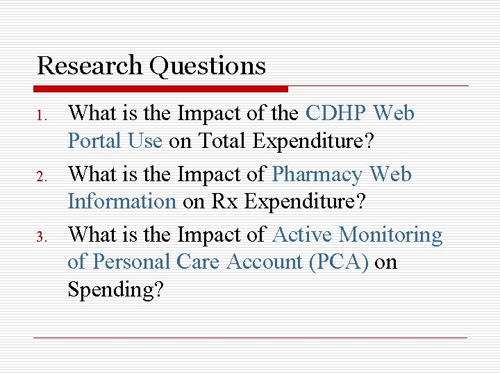 Research Questions 1. 2. 3. What is the Impact of the CDHP Web Portal