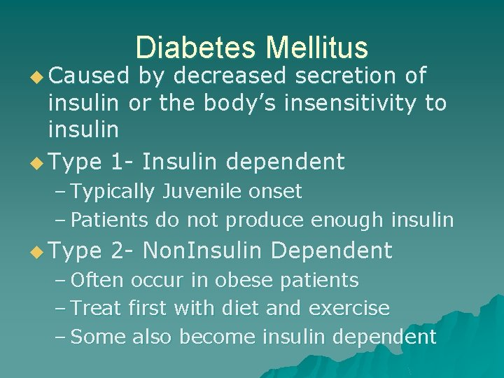 u Caused Diabetes Mellitus by decreased secretion of insulin or the body's insensitivity to