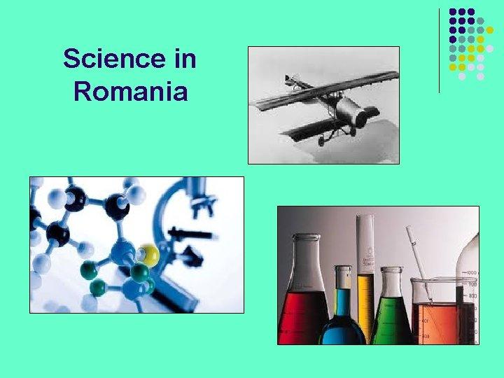 Science in Romania