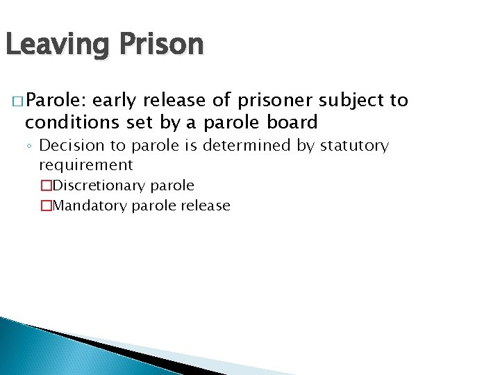 Leaving Prison � Parole: early release of prisoner subject to conditions set by a