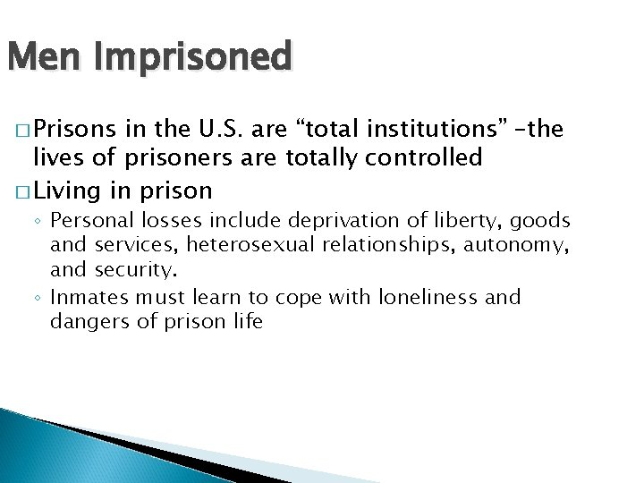 """Men Imprisoned � Prisons in the U. S. are """"total institutions"""" –the lives of"""