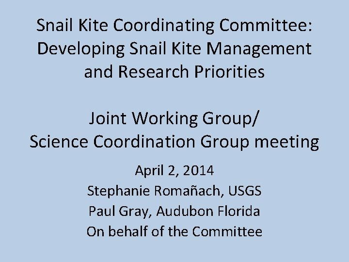 Snail Kite Coordinating Committee: Developing Snail Kite Management and Research Priorities Joint Working Group/