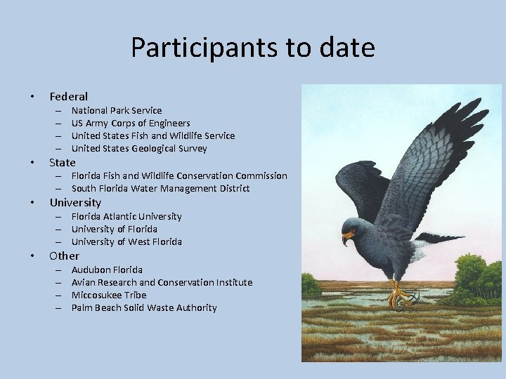 Participants to date • Federal – – • National Park Service US Army Corps
