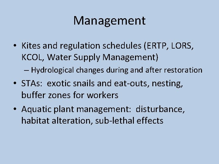 Management • Kites and regulation schedules (ERTP, LORS, KCOL, Water Supply Management) – Hydrological