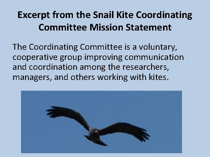 Excerpt from the Snail Kite Coordinating Committee Mission Statement The Coordinating Committee is a