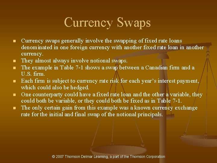 Currency Swaps n n n Currency swaps generally involve the swapping of fixed rate