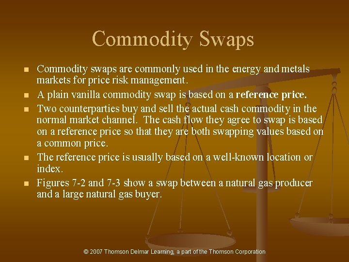 Commodity Swaps n n n Commodity swaps are commonly used in the energy and
