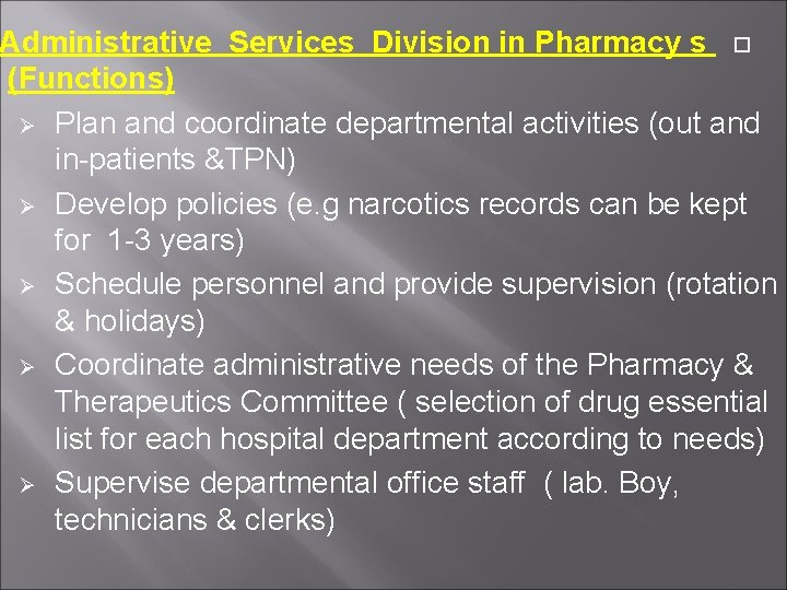 Administrative Services Division in Pharmacy s (Functions) Plan and coordinate departmental activities (out and