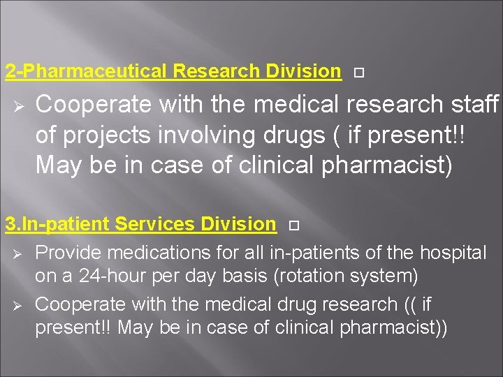 2 -Pharmaceutical Research Division Cooperate with the medical research staff of projects involving drugs