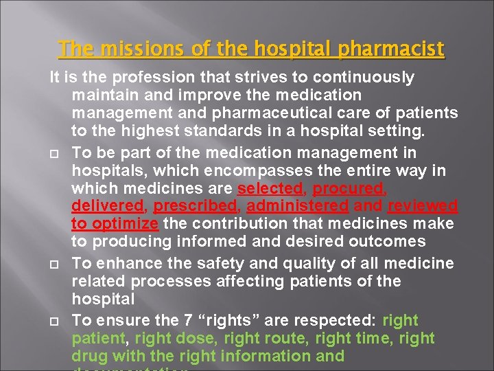 The missions of the hospital pharmacist It is the profession that strives to continuously
