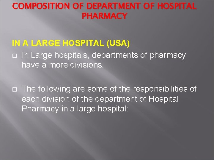 COMPOSITION OF DEPARTMENT OF HOSPITAL PHARMACY IN A LARGE HOSPITAL (USA) In Large hospitals,