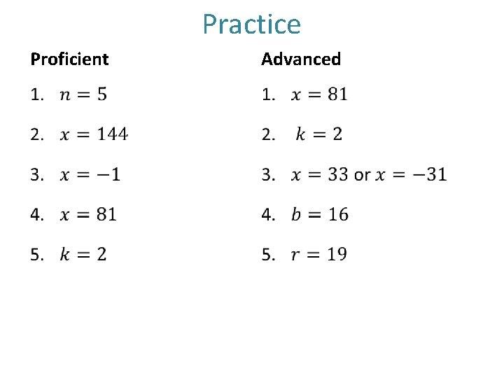 Practice Proficient Advanced • •