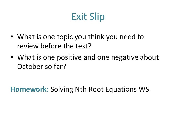 Exit Slip • What is one topic you think you need to review before