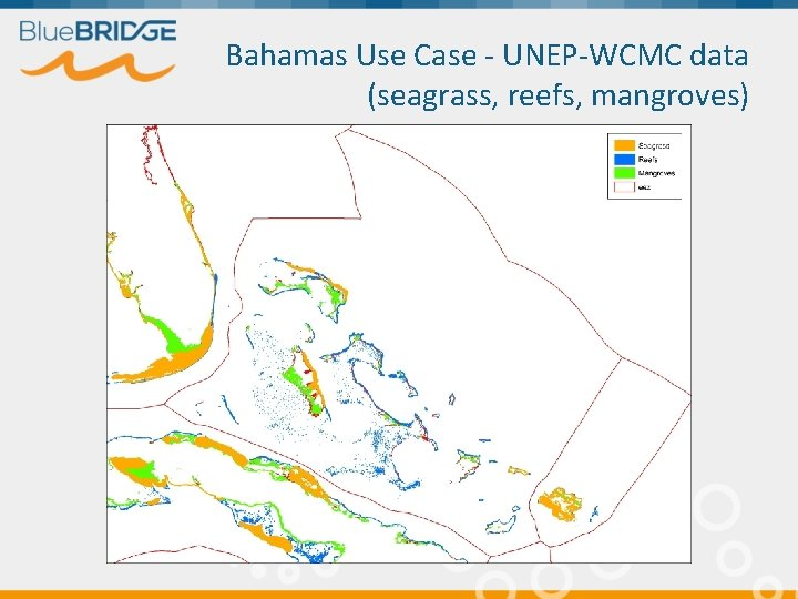 Bahamas Use Case - UNEP-WCMC data (seagrass, reefs, mangroves)