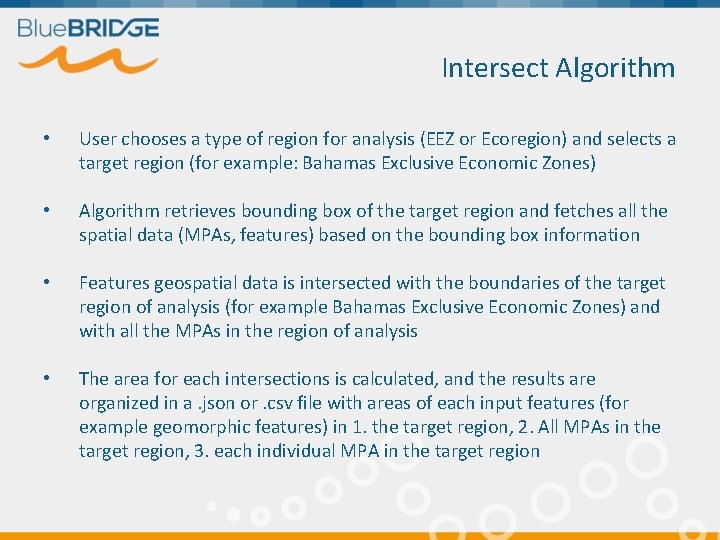 Intersect Algorithm • User chooses a type of region for analysis (EEZ or Ecoregion)