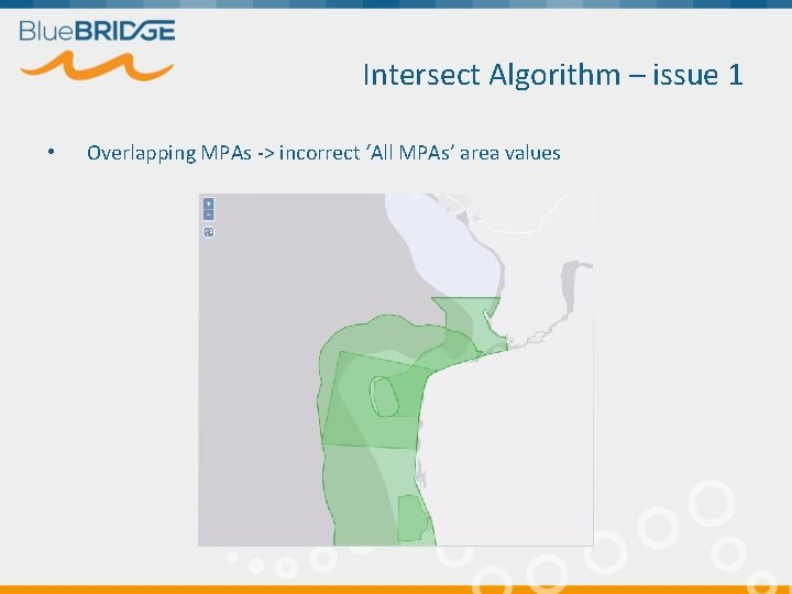 Intersect Algorithm – issue 1 • Overlapping MPAs -> incorrect 'All MPAs' area values