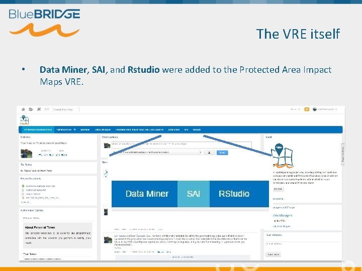 The VRE itself • Data Miner, SAI, and Rstudio were added to the Protected