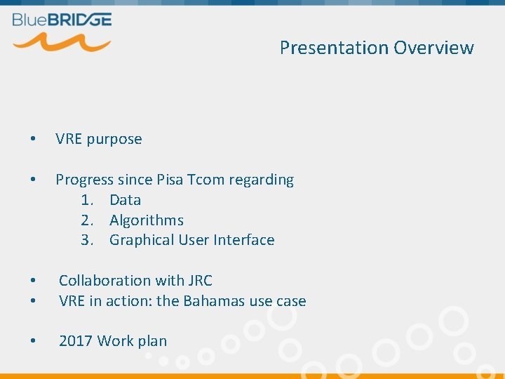 Presentation Overview • VRE purpose • Progress since Pisa Tcom regarding 1. Data 2.