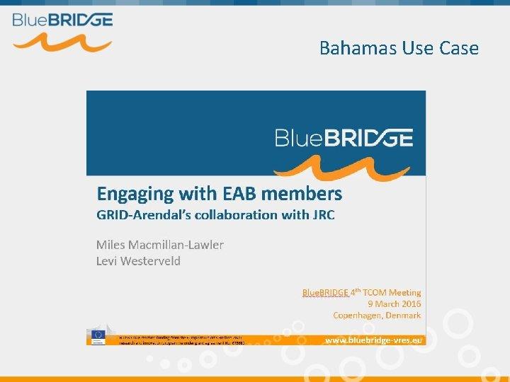 Bahamas Use Case