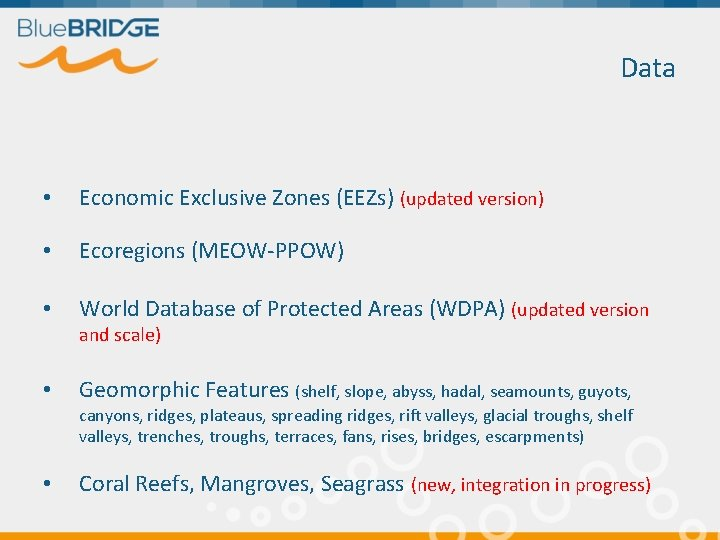 Data • Economic Exclusive Zones (EEZs) (updated version) • Ecoregions (MEOW-PPOW) • World Database