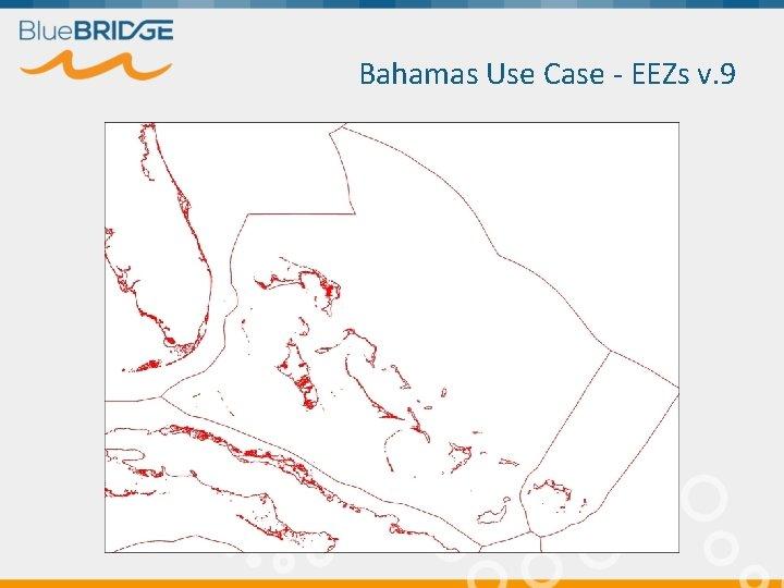 Bahamas Use Case - EEZs v. 9