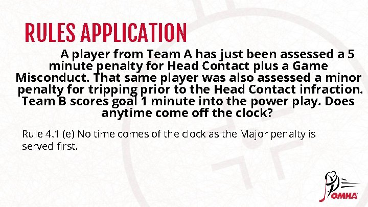 RULES APPLICATION A player from Team A has just been assessed a 5 minute