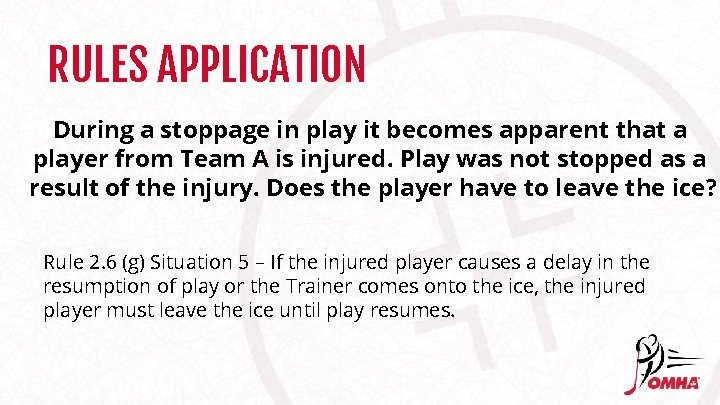 RULES APPLICATION During a stoppage in play it becomes apparent that a player from