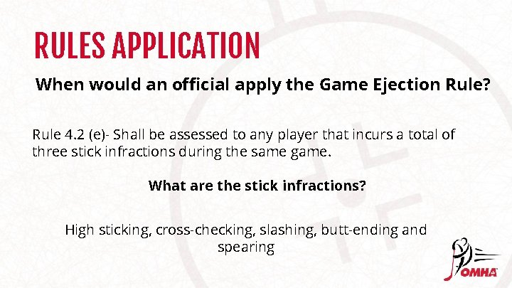RULES APPLICATION When would an official apply the Game Ejection Rule? Rule 4. 2