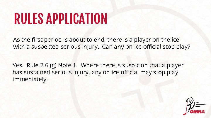 RULES APPLICATION As the first period is about to end, there is a player
