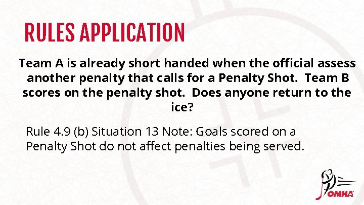 RULES APPLICATION Team A is already short handed when the official assess another penalty