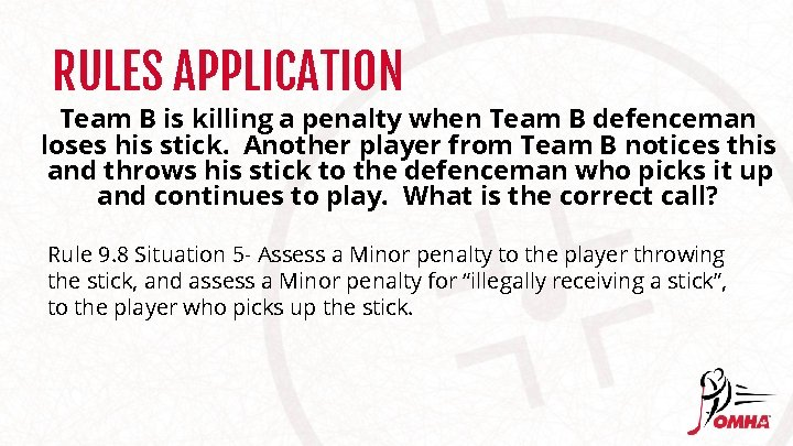 RULES APPLICATION Team B is killing a penalty when Team B defenceman loses his