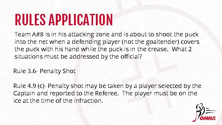 RULES APPLICATION Team A#8 is in his attacking zone and is about to shoot