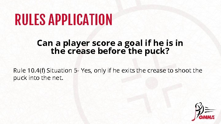 RULES APPLICATION Can a player score a goal if he is in the crease