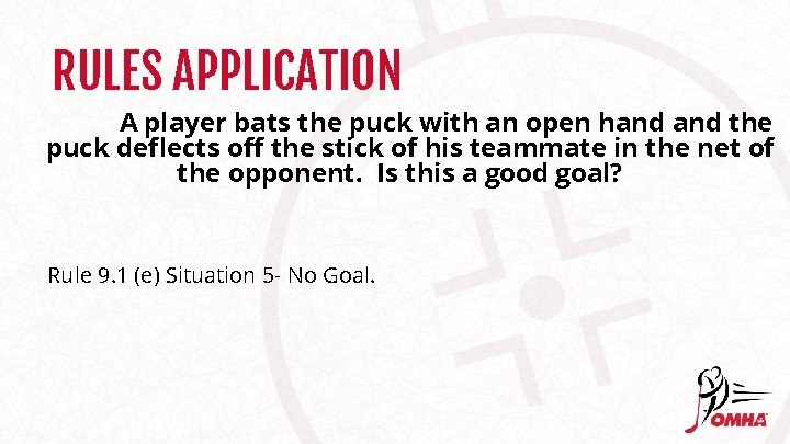 RULES APPLICATION A player bats the puck with an open hand the puck deflects