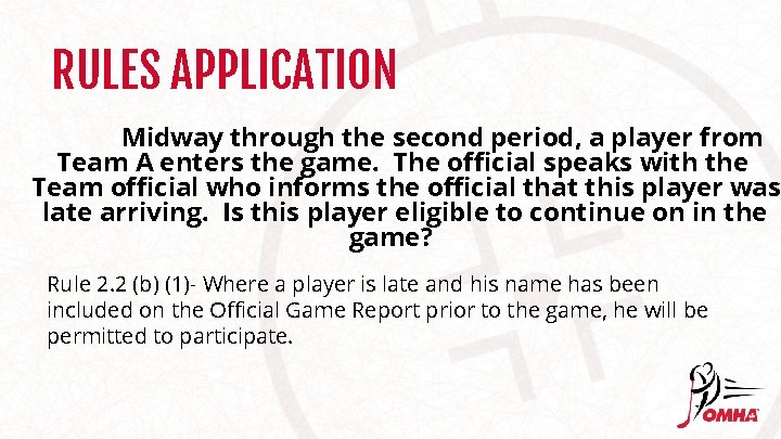 RULES APPLICATION Midway through the second period, a player from Team A enters the