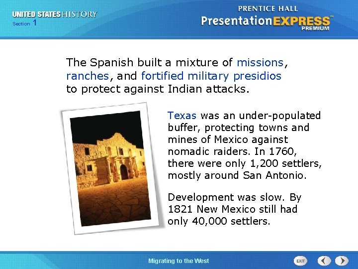 125 Section Chapter Section 1 The Spanish built a mixture of missions, ranches, and