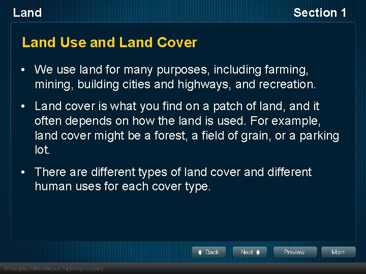 Land Section 1 Land Use and Land Cover • We use land for many