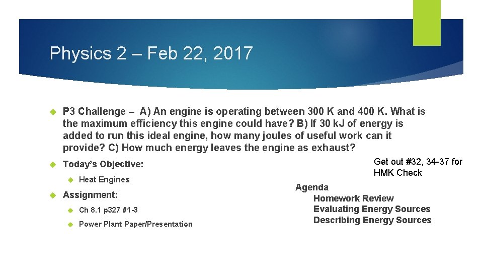 Physics 2 – Feb 22, 2017 P 3 Challenge – A) An engine is