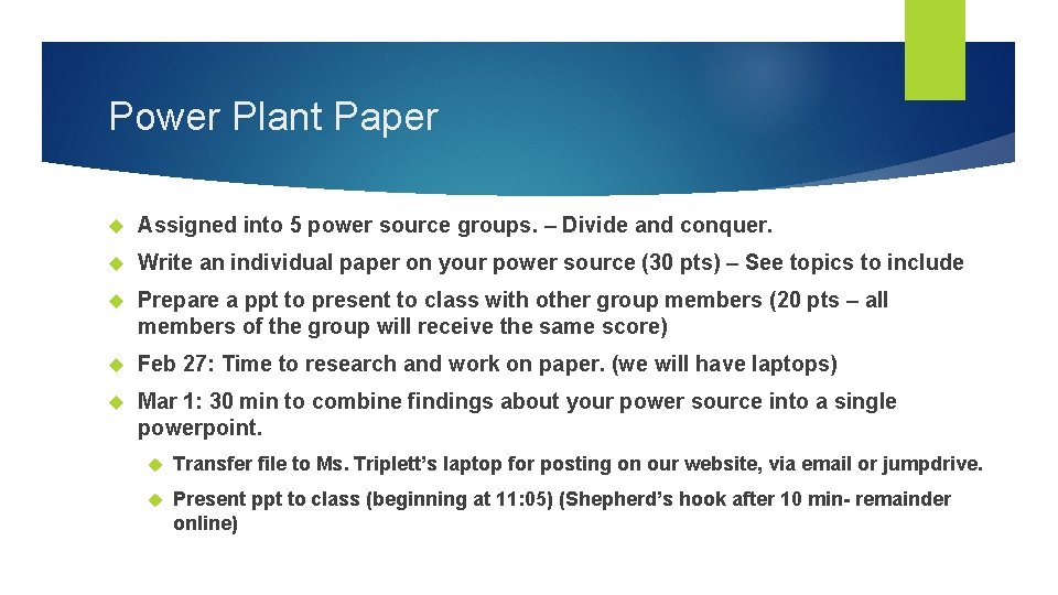 Power Plant Paper Assigned into 5 power source groups. – Divide and conquer. Write