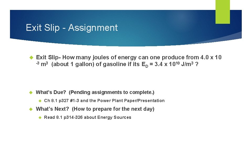 Exit Slip - Assignment Exit Slip- How many joules of energy can one produce