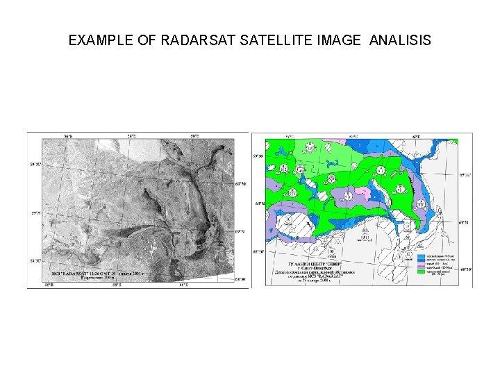 EXAMPLE OF RADARSAT SATELLITE IMAGE ANALISIS