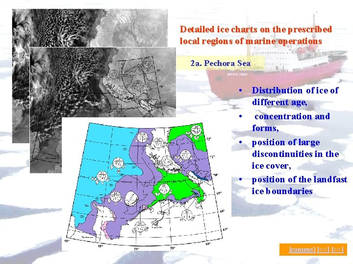 Detailed ice charts on the prescribed local regions of marine operations 2 a. Pechora